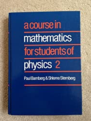 A Course in Mathematics for Students of Physics: Volume 2