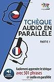 Tchèque audio en parallèle - Facilement apprendre letchèque avec 501 phrases en audio en parallèle - Partie 1