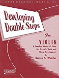 Developing Double-Stops for Violin: A Complete Copurse of Study for Double Note and Chord Development (Rubank Educational Library)