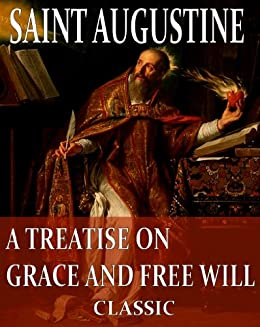 augustine on predestination and free will