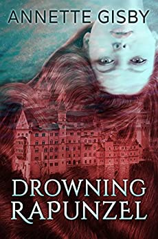 Drowning Rapunzel by [Gisby, Annette]