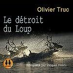 Le détroit du loup (Klemet Nango et Nina Nansen 2) | Olivier Truc