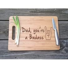 GIFT FOR DAD Engraved Cutting Board Dad You're A Badass Cutting Board 14 X 9.75 X .75 Gift For Dad Christmas gift Chopping Block Fathers Day Gift