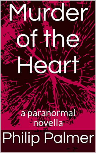 Amazon murder of the heart a paranormal novella ebook philip murder of the heart a paranormal novella by palmer philip fandeluxe Image collections