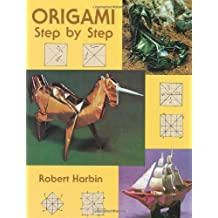 Origami: Step by Step (Dover Origami Papercraft) by Robert Harbin (1998-01-27)
