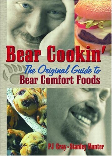 Bear Cookin': The Original Guide to Bear Comfort Foods by Brand: Routledge