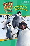 Happy Feet Two: Adventure to Adelie Land (Happy Feet 2)