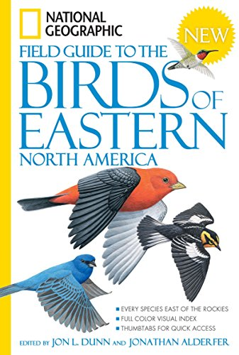 (National Geographic Field Guide to the Birds of Eastern North America (National Geographic Field Guide to Birds))