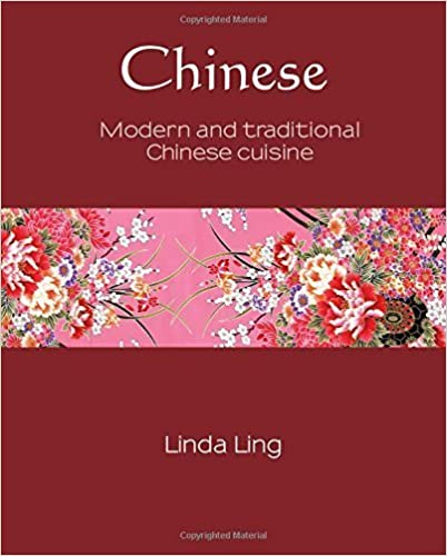 Pdf ebook téléchargement gratuit Chinese: Modern and traditional Chinese Cuisine (Silk) by Ling, Linda (2014) Hardcover MOBI B011YTP97E
