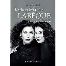 Katia et Marielle Labèque, une vie à quatre mains (Musique) (French Edition)