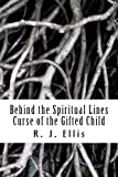 Behind the Spiritual Lines, R. Ellis, 1470140152