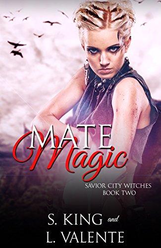 Mate Magic: A Paranormal Reverse Harem Romance (Savior City Witches Book 2) (Night Magic)