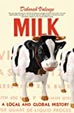 img - for Milk: A Local and Global History book / textbook / text book