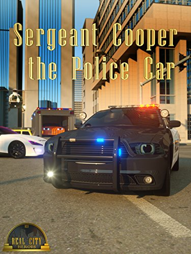 Sergeant Cooper the Police Car - Real City Heroes (Firefighter Movies For Kids)