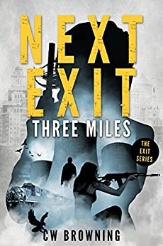 Next Exit, Three Miles (The Exit Series Book 1) by [Browning, CW]