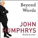 Beyond Words   John Humphrys