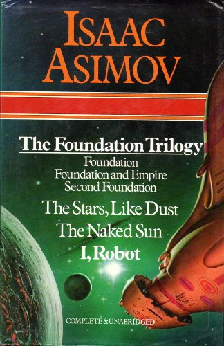 The Foundation Trilogy (Foundation, Foundation and Empire, Second Foundation), The Stars, Like Dust; The Naked Sun; I, R