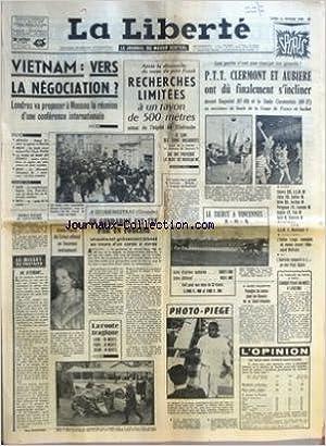 LIBERTE (LA) [No 6320] du 15/02/1965 - VIETNAM VERS LA NEGOCIATION LONDRES VA PROPOSER A MOSCOU LA REUNION D'UNE CONFERENCE INTERNATIONALE - DOUBLE NOYADE AU CAP D'ANTIBES - LE BILLET DE PARISIEN EN ATTENDANT PAR BLANCPAIN - APRES LA DECOUVERTE DU CORPS D