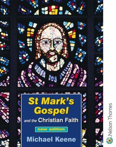 St Mark's Gospel and the Christian Faith: Student's Book by Michael Keene (2002-07-03) pdf