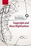 Copyright and Mass Digitization, Borghi, Maurizio and Karapapa, Stavroula, 0199664552