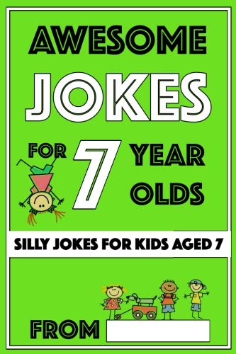 Awesome Jokes for 7 Year Olds: Silly Jokes for Kids Aged 7 (Jokes For kids 5-9) -