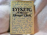 Eyes, Etc., Eleanor Clark, 0394415507