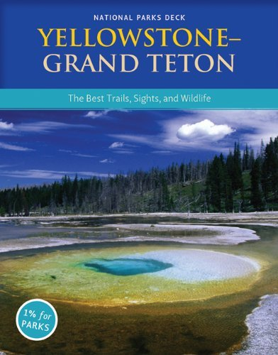 Yellowstone Grand Teton National Parks Deck: Best Trails, Sights, and Wildlife by Mountaineers Books (Editor) (1-Apr-2010) Cards