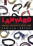 Lanyard: Having Fun With Plastic Lace