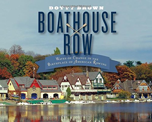 Row Houses (Boathouse Row: Waves of Change in the Birthplace of American Rowing)