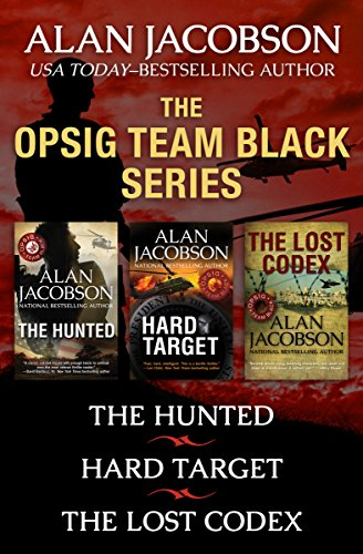 The OPSIG Team Black Series: The Hunted, Hard Target, and The Lost Codex by [Jacobson, Alan]