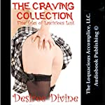 The Craving Collection: Five Tales of Lascivious Lust | Desiree Divine