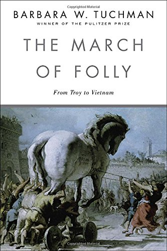 The March of Folly: From Troy to Vietnam