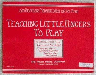 Teaching Little Fingers To Play (John Thompson's Modern Course For ...