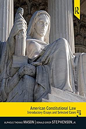 American Constitutional Law: Introductory Essays and Selected Cases, 15th Edition