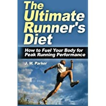 The Ultimate Runner's Diet: How to Fuel Your Body for Peak Running Performance