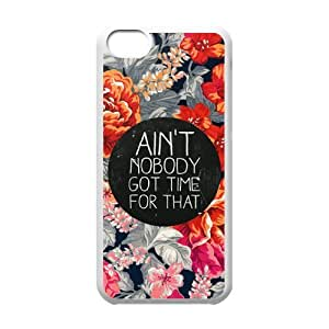 Ain't Nobody Got Time For That Unique Design Cover Case with Hard Shell Protection for Iphone 5C Case lxa#916745