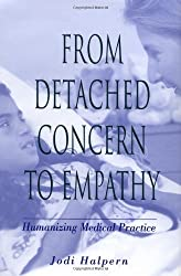 From Detached Concern to Empathy: Humanizing Medical Practice by Jodi Halpern (2001-02-15)