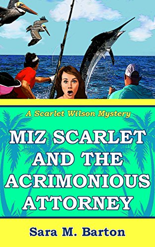 Miz Scarlet and the Acrimonious Attorney (Scarlet Wilson Mystery Book 6) by [Barton, Sara]
