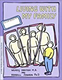 img - for Living with My Family: A Child's Workbook About Violence in the Home book / textbook / text book
