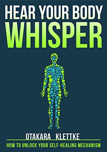 hear-your-body-whisper-how-to-unlock-your-self-healing-mechanism