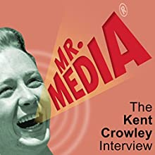 The Kent Crowley Interview Radio/TV Program by Bob Andelman Narrated by Bob Andelman, Kent Crowley