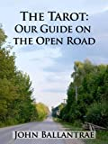 The Tarot: Our Guide on the Open Road