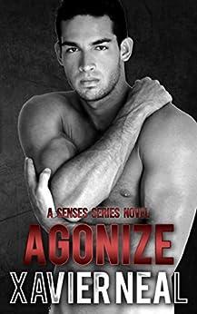 Agonize (Senses Series Book 7) by [Neal, Xavier]