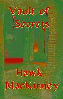 Vault of Secrets (The Craige Ingram Mystery Series Book 1) by [MacKinney, Hawk]