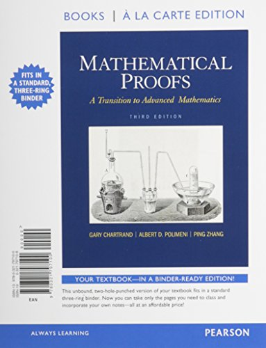 Mathematical Proofs: A Transition to Advanced Mathematics, Books a la Carte Edition (3rd Edition)