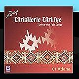 Türkülerle Türkiye - 01 Adana