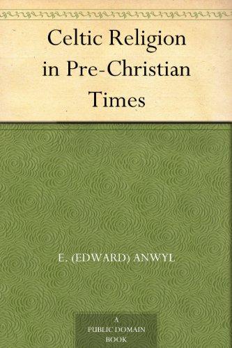 Celtic Religion in Pre-Christian Times (English Edition)