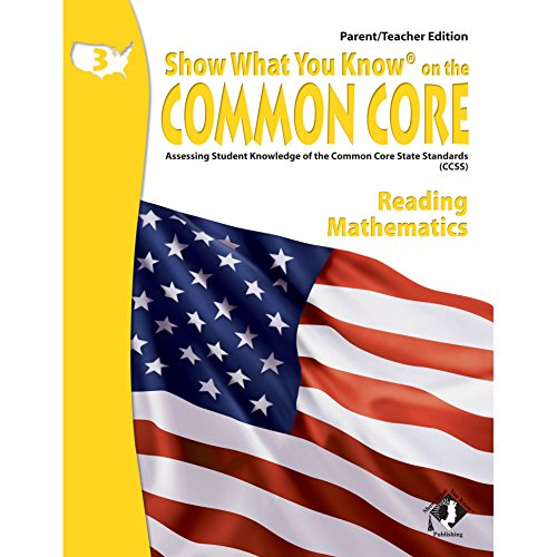 Show What You Know on the Common Core: Assessing Student Knowledge of the Common Core State Standards, Grade 3 Parent/Teacher Edition