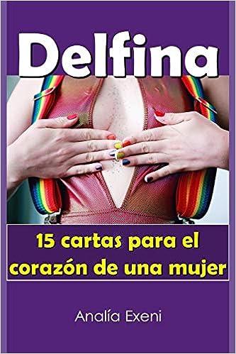 Delfina: 15 cartas para el corazón de una mujer (Mujeres ...