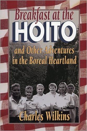 Téléchargement gratuit de livres audio pour ipod Breakfast at the Hoito: And Other Adventures in the Boreal Heartland (Littérature Française) PDF MOBI